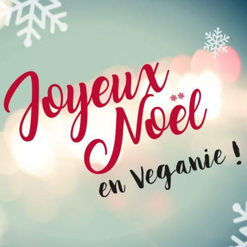 Joyeux Noël en Veganie !